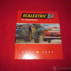 Juguetes antiguos: CATALOGO AÑO 2002 - 2003 SCALEXTRIC. Lote 53624365