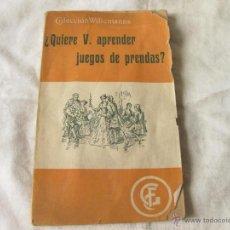 Juguetes antiguos: ¿QUIERE USTED APRENDER JUEGOS DE PRENDAS? COLECCIÓN WILLEMANNS. BARCELONA.. Lote 53938939