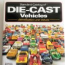 Juguetes antiguos: LIBRO DIE-CAST VEHICLES - IDENTIFICATION AND VALUES.. Lote 54338986