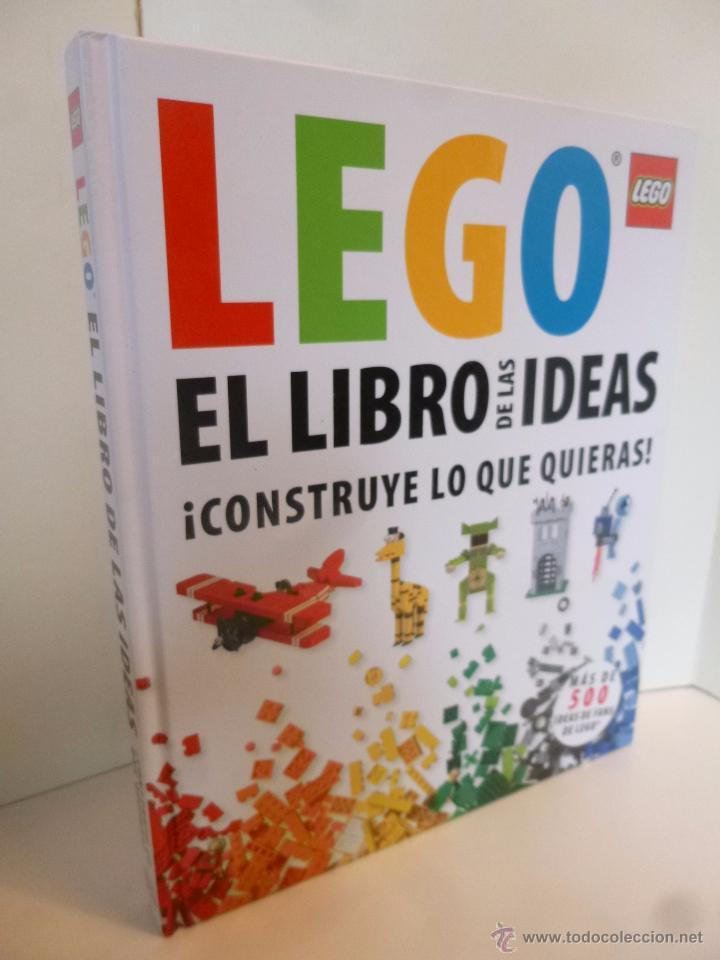 LEGO, EL LIBRO DE LAS IDEAS, CONSTRUYE LO QUE QUIERAS ( DSNIRL LIPKOWITZ) LEGO 2012 (Juguetes - Catálogos y Revistas de Juguetes)