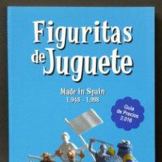 Juguetes antiguos: FIGURITAS DE JUGUETE MADE IN SPAIN 1948 - 1998 GUÍA PRECIOS 2016 JUAN HERMIDA 2015. Lote 278370798