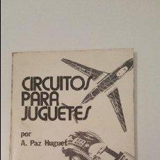 Juguetes antiguos: CIRCUITOS PARA JUGUETES - (PAZ HUGUET) - 1978. Lote 57542009