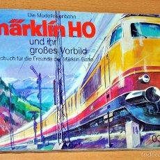 Juguetes antiguos: MARKLIN H0 - LIBRO ALEMÁN SOBRE MODELISMO FERROVIARIO - TRENES - EL QUE SE VE - FECHA SIN DETERMINAR. Lote 60724091