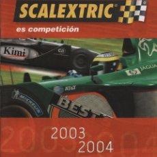 Juguetes antiguos: SCALEXTRIC CATALOGO 2003-04. Lote 61359032