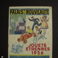 Juguetes antiguos: CATALOGO JUGUETES - PALAIS DE LA NOUVEAUTE - AÑO 1936 - VER FOTOS ADICIONALES - ( V- 6610). Lote 61913768