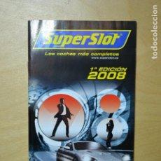 Juguetes antiguos: CATALOGO 2008 COCHES SUPERSLOT. Lote 67687033