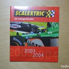 Juguetes antiguos: CATALOGO 2003-2004 SCALEXTRIC. Lote 67688905