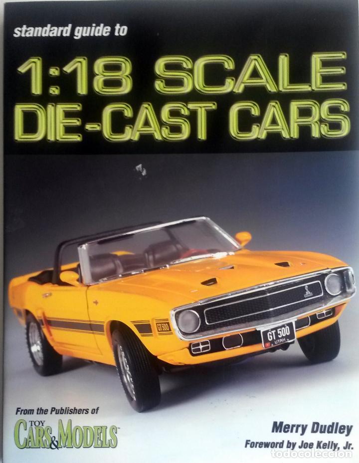 LIBRO: 1:18 SCALE DIE-CAST CARS. (Juguetes - Catálogos y Revistas de Juguetes)