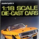 Juguetes antiguos: LIBRO: 1:18 SCALE DIE-CAST CARS.. Lote 76531459