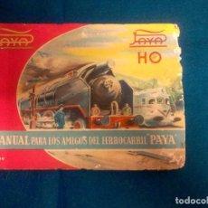 Juguetes antiguos: MANUAL PARA LOS AMIGOS DEL FERROCARRIL PAYA H0 1960. Lote 82126332