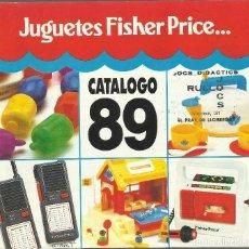 Juguetes antiguos: CATALOGO JUGUETES FISHER PRICE 1989. Lote 84401468