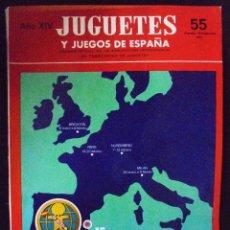 Juguetes antiguos: JUGUETES Y JUEGOS DE ESPAÑA. Nº 55 AGOSTO-SEPTIEMBRE 1975. AÑO XIV. 275 PAGS. VER FOTOS. Lote 90353996
