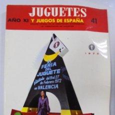 Juguetes antiguos: JUGUETES Y JUEGOS DE ESPAÑA. Nº 41. 1972. AÑO XI. 11 FERIA DEL JUGUETE Y ARTÍCULOS DE INFANCIA. Lote 90354988