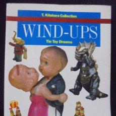Juguetes antiguos: WIND-UPS. TIN TOY DREAMS. T. KITAHARA COLLECTION. CHRONICLE BOOKS. SAN FRANCISCO. 1985. VER FOTOS. Lote 90356440