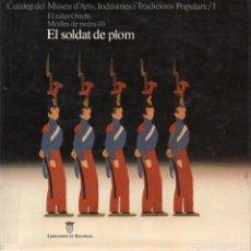 Juguetes antiguos: CATÁLOGO DEL MUSEO DE ARTES POPULARES - MOLDES DE PIEDRA: EL SOLDAT DE PLOM (BARCELONA, 1991) . Lote 93261755