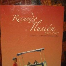 Juguetes antiguos: RECUERDO DE UNA ILUSION. 1860 - 1960. COLECCION DE JOSE ANTONIO QUIROGA DE PAZ. AYUNTAMIENTO DE OVIE. Lote 98718903