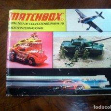 Juguetes antiguos: MATCHBOX CATALOGO DE COLECCIONISTA 1974/75 EDICION INTERNACIONAL.CA5. Lote 99636371