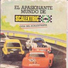 Juguetes antiguos: REVISTA EL APASIONANTE MUNDO DE SCALEXTRIC GUIA DEL SCALEXTRISTA. Lote 104813307