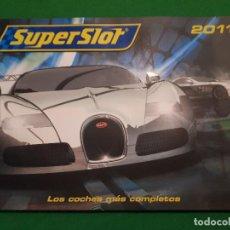 Juguetes antiguos: CATALOGO SUPERSLOT 2011. Lote 109196467