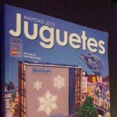 Juguetes antiguos: CATÁLOGO JUGUETES EL CORTE INGLÉS NAVIDAD 2015. Lote 178732495