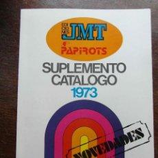 Juguetes antiguos: SUPLEMENTO CATALOGO DE 1973 DE JUGUETES DE EDICIONES JMT PAPIROTS. Lote 126101523
