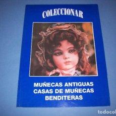 Juguetes antiguos: CATALOGO COLECCIONAR MUÑECAS ANTIGUAS, CASAS DE MUÑECAS Y BENDITERAS. Lote 126659071