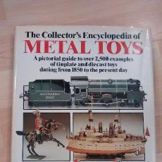 Juguetes antiguos: 'THE COLLECTOR'S ENCYCLOPEDIA OF METAL TOYS'. COMPILED BY RICHARD O, NEILL. Lote 128525551