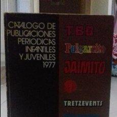 Juguetes antiguos: CATÁLOGO PUBLICACIONES PERIÓDICAS INFANTIL Y JUVENIL 1977. Lote 137949838