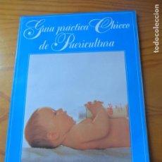 Brinquedos antigos: GUIA PRACTICA DE CHICCO DE PUERICULTURA- CATALOGO PRODUCTOS JUGUETES CHICCO Y GUIA DEL BEBE DE 1987-. Lote 262586865