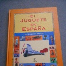 Juguetes antiguos: EL JUGUETE EN ESPAÑA. Lote 148477646