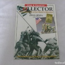 Juguetes antiguos: COLLECTOR KING & COUNTRY Nº 9 SPRING 2005 TITULADO IWO JIMA 1945-2005. Lote 194770707
