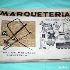 Juguetes antiguos: LOTE DE 41 CUADERNILLOS DE MARQUETERIA SALVATELLA. Lote 155440854