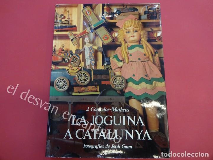 LA JOGUINA A CATALUNYA. LIBRO EDICIONS 62. MUY BUEN ESTADO (Juguetes - Catálogos y Revistas de Juguetes)