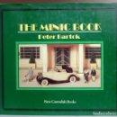 Juguetes antiguos: LIBRO THE MINIC BOOK - COLECCIONISMO COCHES DE HOJALATA LINES BROS. LTD. TRI-ANG - 1987 AGOTADO. Lote 161236826