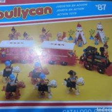 Juguetes antiguos: CATALOGO BULLYCAN 37 PÁGINAS AÑO 1987. Lote 176283182