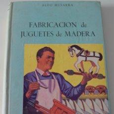 Juguetes antiguos: FABRICACIÓN DE JUGUETES DE MADERA - ALDO MUSARRA - EDITORIAL HOBBY - ARGENTINA AÑO - AÑO 1955. Lote 177068128