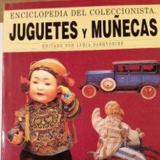 Juguetes antiguos: JUGUETES Y MUÑECAS. ENCICLOPEDIA DEL COLECCIONISTA- LYDIA CARRYSHIRE. Lote 192637992