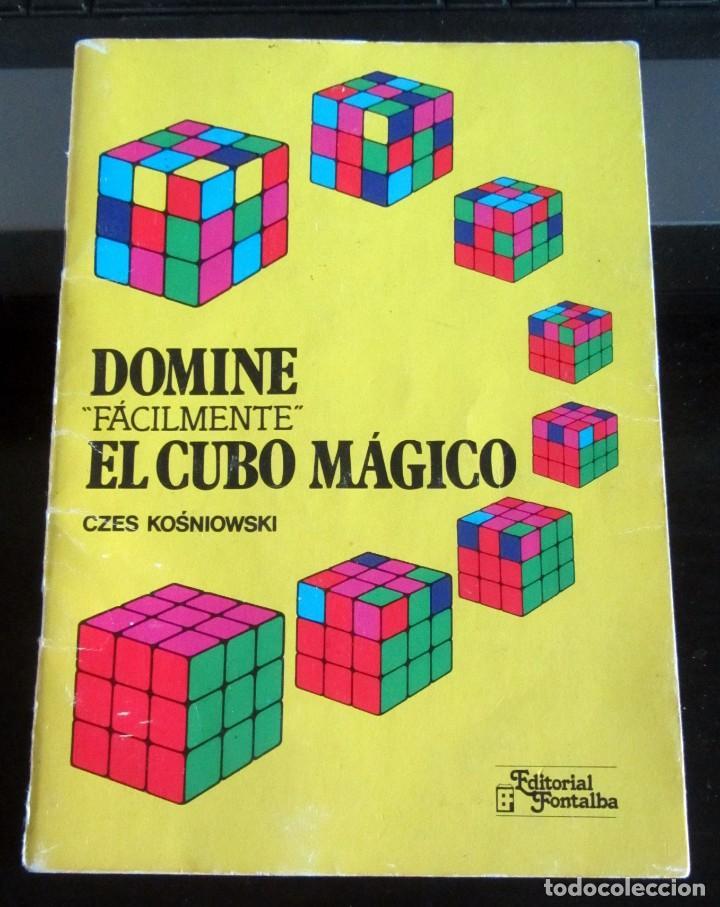 MANUAL: DOMINE FÁCILMENTE EL CUBO MÁGICO RUBIK DE CZES KOSNIOWSKI EDITORIAL FONTALBA, 2ª ED 1981 (Juguetes - Catálogos y Revistas de Juguetes)