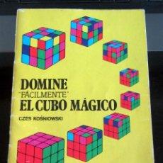 Juguetes antiguos: MANUAL: DOMINE FÁCILMENTE EL CUBO MÁGICO RUBIK DE CZES KOSNIOWSKI EDITORIAL FONTALBA, 2ª ED 1981. Lote 194226252