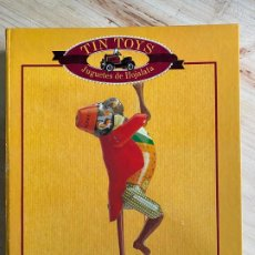Juguetes antiguos: ARCHIVADOR + FASCICULOS COLECCION COMPLETA TIN TOYS JUGUETES DE HOJALATA. Lote 194903955