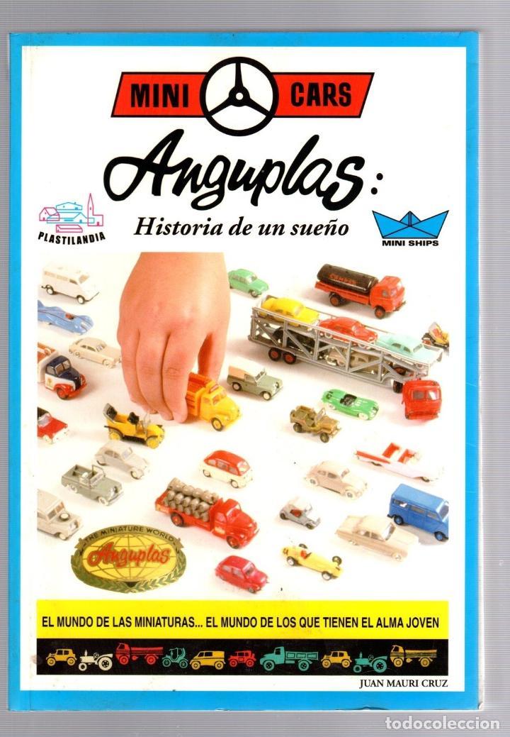 CATALOGO ANGUPLAS: HISTORIA DE UN SUEÑO. MINI CARS. JUAN MAURI CRUZ, 2001 (Juguetes - Catálogos y Revistas de Juguetes)