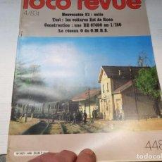 Juguetes antiguos: REVISTA TRENES LOCO REVUE NÚMERO 448 . Lote 196353015