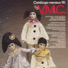 Juguetes antiguos: CATALOGO V. M. C. VENTA MODELOS POR CORREO DE JUGUETES, MUÑECAS Y HOGAR AÑO 1981.. Lote 206293427