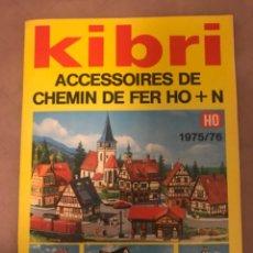 Juguetes antiguos: CATALOGO KIBRI AÑO 1975 MAQUETAS FERROCARRILES TRENS HO. Lote 209712357