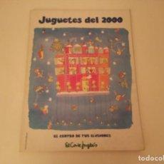 Juguetes antiguos: CATÁLOGO DE JUGUETES EL CORTE INGLÉS 2000 NAVIDAD. Lote 210422440