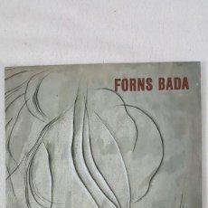 Juguetes antiguos: FORNS BADA CATALOGO DE OBRAS EXPUESTAS BANCO ZARAGOZANO 1992. Lote 214484321