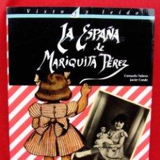 Brinquedos antigos: LA ESPAÑA DE MARIQUITA PÉREZ. 1ª ED. AÑO: 1996. INCLUYE RECORTABLE. CONSUELO YUBERO Y JAVIER CONDE.. Lote 220087325