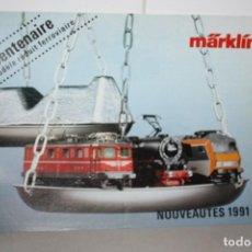 Juguetes antiguos: CATÁLOGO NOVEDADES MARKLIN 1991.. Lote 222123920
