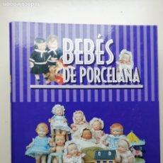 Juguetes antiguos: COLECCIONABLE BEBÉS DE PORCELANA, COLECCIÓN FASCÍCULOS ARCHIVADOR. Lote 222292006