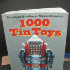 Juguetes antiguos: 1000 TIN TOYS. TERUHISA KITAHARA - YUKIO SHIMIZU. TASCHEN.. Lote 222646863